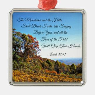 Het 55:12 van Isaiah zullen de bergen en de Zilverkleurig Vierkant Ornament