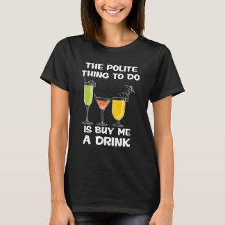 Het beleefde Te doen Ding moet me een Grappige T Shirt