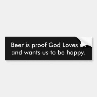 Het bier is bewijsGod houdt van ons Bumpersticker