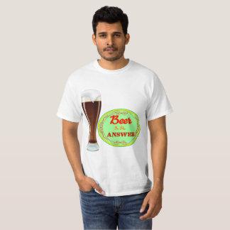 Het bier is het Antwoord T Shirt
