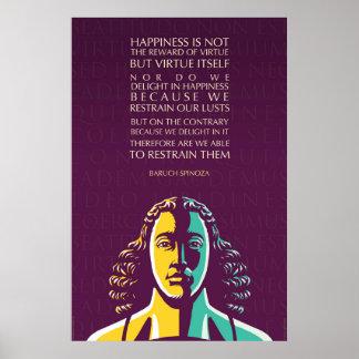 Het citaat van Baruch Spinoza: Het geluk is niet Poster