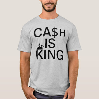 Het contante geld is Koning T Shirt