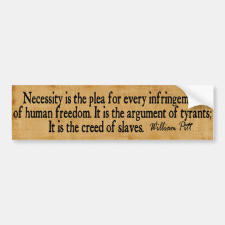 Het credo van slaven… William Pitt Bumpersticker