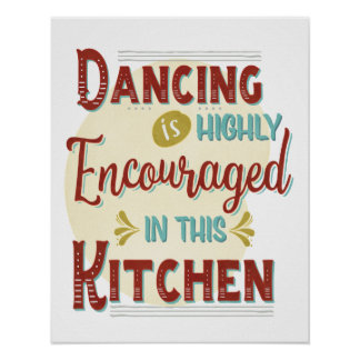 Het dansen in hoogst Aangemoedigd in deze Keuken Poster