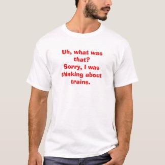 Het denken over Treinen T Shirt