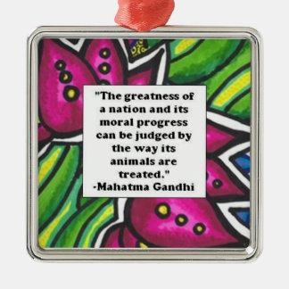 Het dierlijke citaat van Gandhi Zilverkleurig Vierkant Ornament
