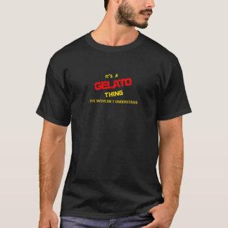 Het ding GELATO, zou u niet begrijpen T Shirt