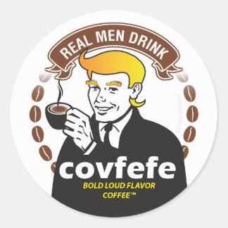 HET ECHTE MAN DRINK COVFEFE! De Parodie van de Ronde Sticker