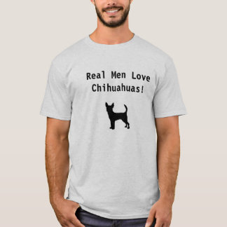 Het echte man houdt van Chihuahuas! T Shirt