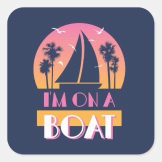 Het eenzame Eiland - ik ben op een Boot Vierkante Sticker