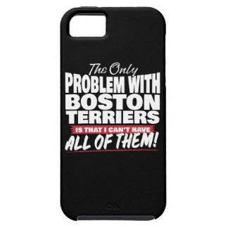 Het enige Probleem met Boston Terriers Tough iPhone 5 Hoesje