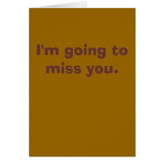 Het gaan naar Misser You Card Wenskaart