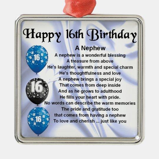16de Verjaardag.Het Gedicht Van De Neef 16de Verjaardag Zilverkleurig Vierkant Ornament