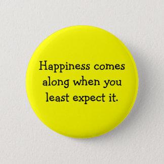 Het geluk komt wanneer u de minst verwacht het ronde button 5,7 cm