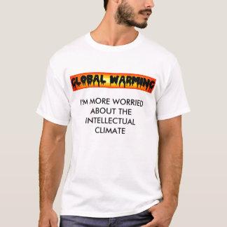 Het globale Verwarmen, ben ik meer ONGERUST T Shirt