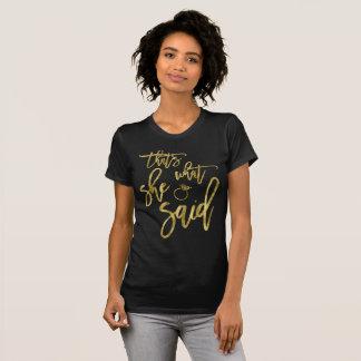 Het gouden Effect van de Folie dat is Wat zij zei T Shirt