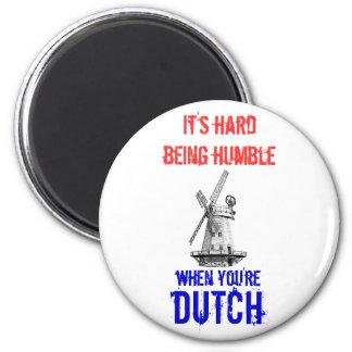 Het hard is bescheiden, wanneer u Nederlands bent Ronde Magneet 5,7 Cm
