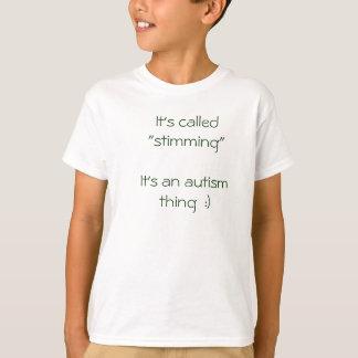 """Het heeft """"stimming """" het is een autismeding: t shirt"""