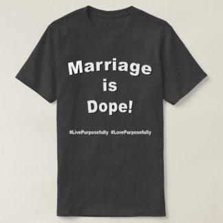 Het huwelijk is Verdovend middel! Donker T Shirt