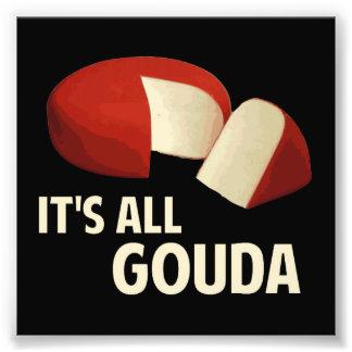 Het is Al Goed met Goudse kaas Foto Afdruk