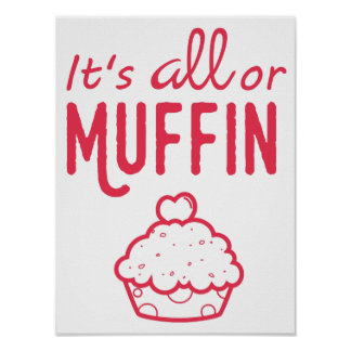 Het is Alle of Druk van het Baksel van de Muffin Poster
