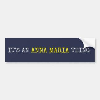 Het is Anna Maria Thing Bumpersticker