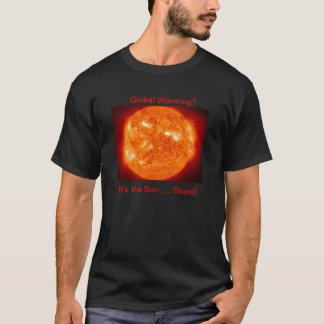 Het is de Stomme Zon! T Shirt