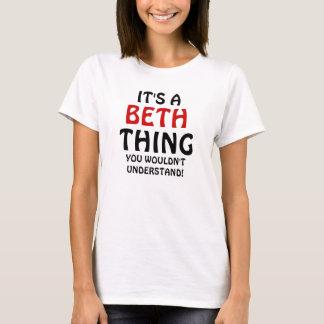 Het is een ding Beth u niet zou begrijpen T Shirt