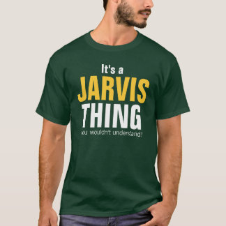 Het is een ding Jarvis u niet zou begrijpen T Shirt