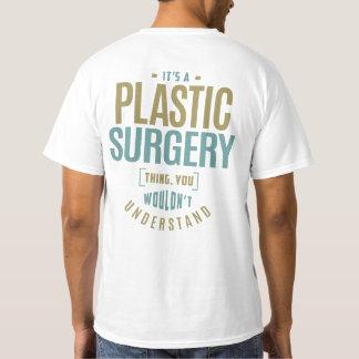 Het is een Ding van de Plastische chirurgie T Shirt
