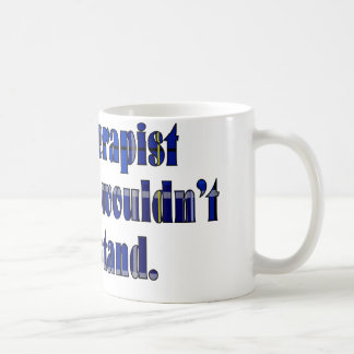 Het is een Ding van de Therapeut Koffiemok