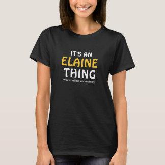 Het is een ding van Elaine u niet zou begrijpen T Shirt