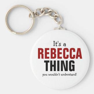 Het is een ding van Rebecca u niet zou begrijpen Basic Ronde Button Sleutelhanger