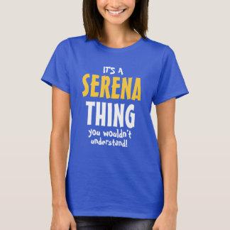 Het is een ding van Serena u niet zou begrijpen T Shirt