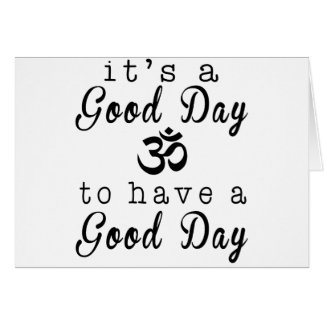Het is een Goede Dag, om een Goede Dag Om te Wenskaart
