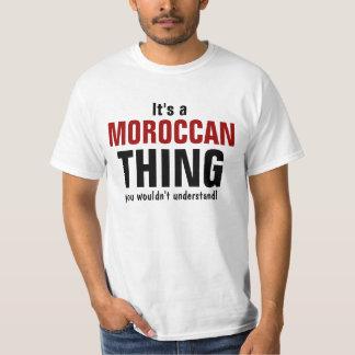 Het is een Marokkaans ding u niet zou begrijpen T Shirt