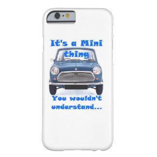 Het is een Miniding, zou u niet begrijpen Barely There iPhone 6 Hoesje