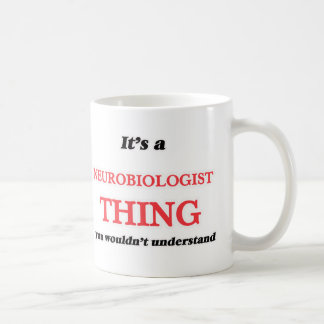 Het is en het ding van de Neurobioloog, u niet Koffiemok