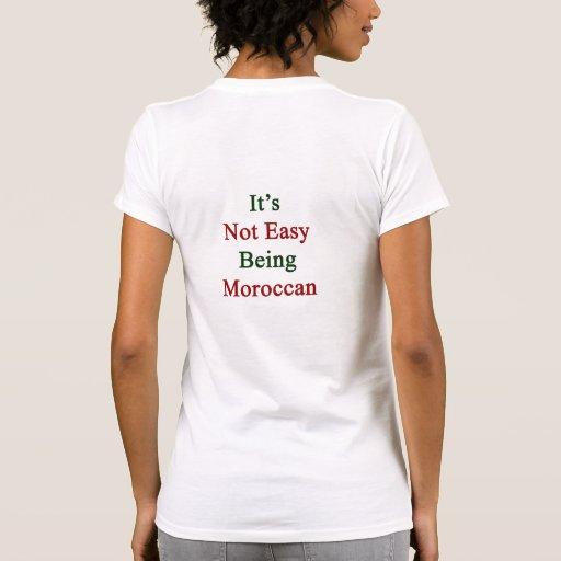 Het is het Gemakkelijke Marokkaans Zijn T-shirt