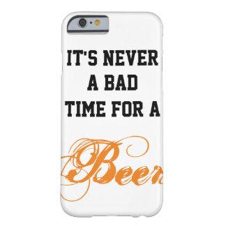 Het is nooit een slechte tijd voor een Bier Barely There iPhone 6 Hoesje