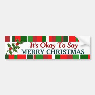 Het is O.k. om Vrolijke Kerstmis te zeggen Bumpersticker