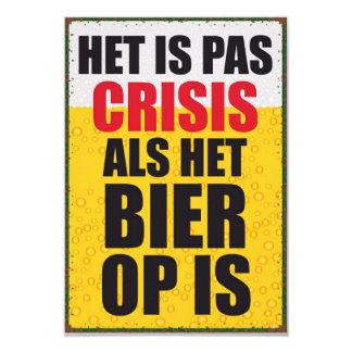 Het is pas crisis als het bier op is 8,9x12,7 uitnodiging kaart