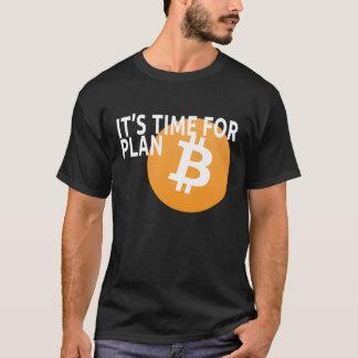 Het is Tijd voor Plan B T Shirt