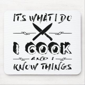 Het is wat I Do I Cook en ik Dingen kent Muismat