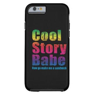 Het koele Verhaal Babe gaat nu maakt me een Sandwi Tough iPhone 6 Hoesje