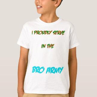 Het Leger van Bro T Shirt