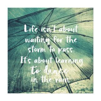 Het leven die in het Citaat van de Regen leren te Canvas Print