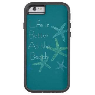 Het leven is Beter bij het Strand Tough Xtreme iPhone 6 Hoesje