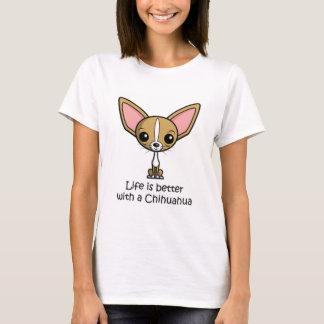 Het leven is Beter met een Chihuahua T Shirt