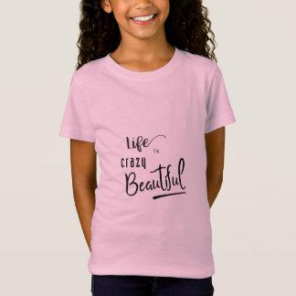 Het leven is de gekke Mooie Tekst van het Citaat T Shirt